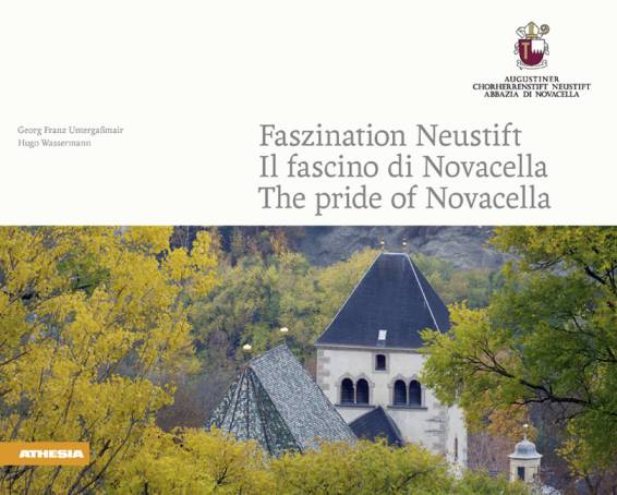 Faszination Neustift. Il fascino di Novacella. The pride of Novacella